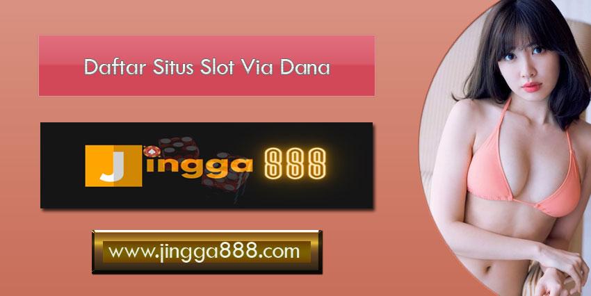 Daftar Situs Slot Via Dana