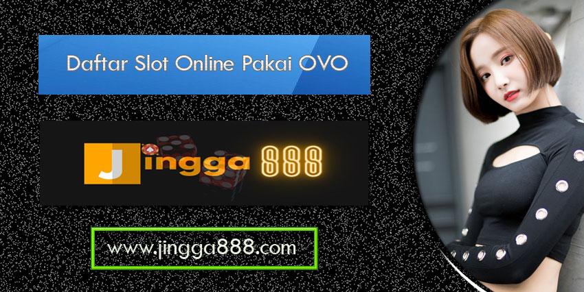 Daftar Slot Online Pakai OVO
