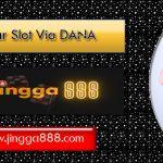 Daftar Slot Online Via DANA