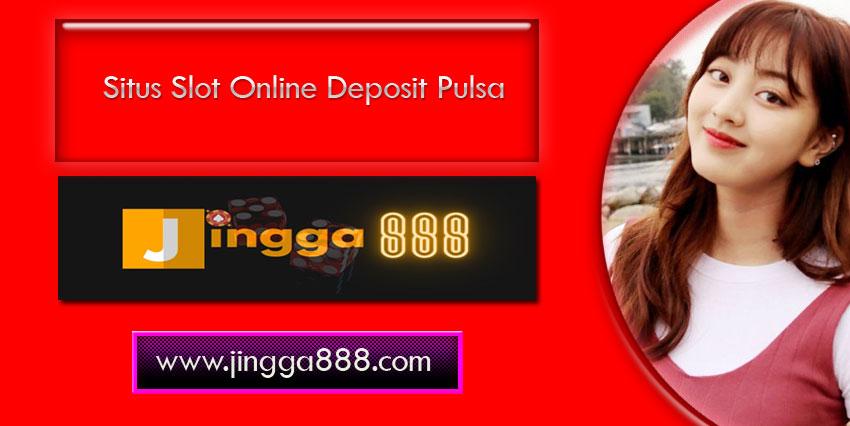JINGGA888 Situs Agen Slot Depo Pulsa