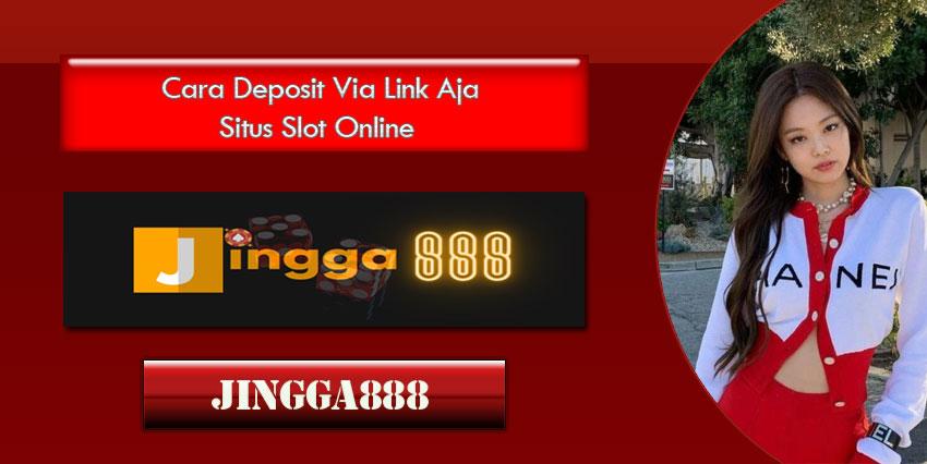 Cara Deposit Via Link Aja Situs Slot Online
