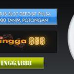 DAFTAR SITUS SLOT DEPOSIT PULSA 5000 10000 TANPA POTONGAN