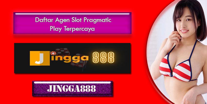 Daftar Agen Slot Pragmatic Play Terpercaya