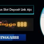Daftar Situs Slot Deposit Link Aja