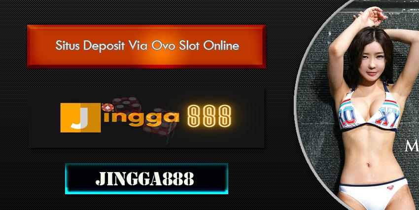 Situs Deposit Via Ovo Slot Online