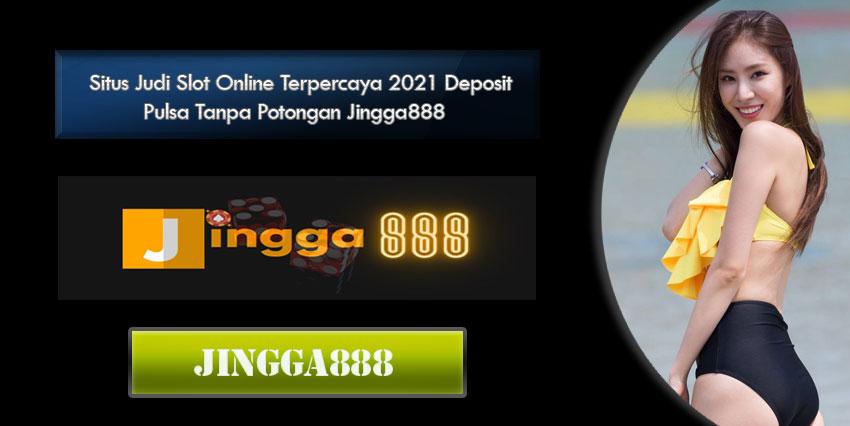 Situs Judi Slot Online Terpercaya 2021 Deposit Pulsa Tanpa Potongan Jingga888